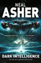 Dark Intelligence - Transformation: Book One eBook by Neal Asher