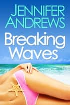 Breaking Waves ebook by Jennifer Andrews