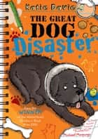 The Great Dog Disaster ebook by Katie Davies, Hannah Shaw