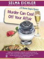 Murder Can Cool Off Your Affair ebook by Selma Eichler