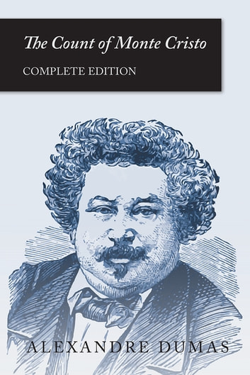 The Count of Monte Cristo (Complete Edition) ebook by Alexandre Dumas