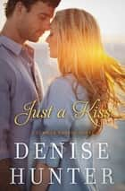 Just a Kiss ebook by Denise Hunter