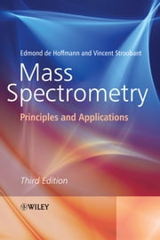 Mass Spectrometry - Principles and Applications ebook by Edmond de Hoffmann,Vincent Stroobant