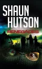 Renegades ebook by Shaun Hutson