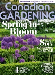Canadian Gardening - Issue# 3 - Transcontinental Media magazine