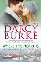 Where the Heart Is ebook by Darcy Burke