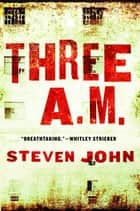 Three A.M. ebook by Steven John