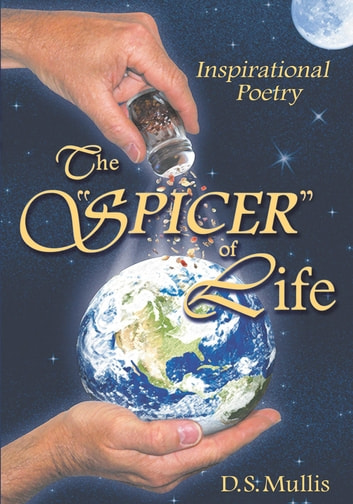 "The ""Spicer"" of Life ebook by D. S. Mullis"