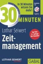 30 Minuten Zeitmanagement ebook by Lothar Seiwert