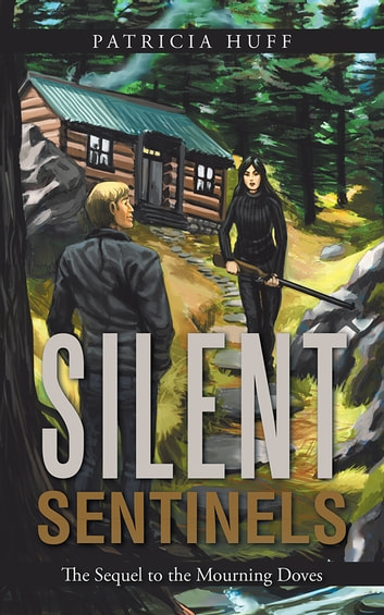 Silent Sentinels - The Sequel to the Mourning Doves ebook by Patricia Huff