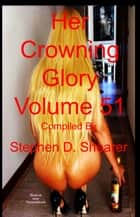 Her Crowning Glory Volume 051 ebook by Stephen Shearer