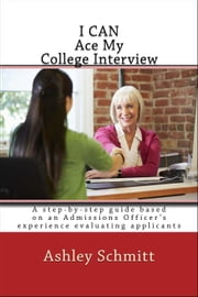 I Can Ace My College Interview ebook by Ashley Schmitt