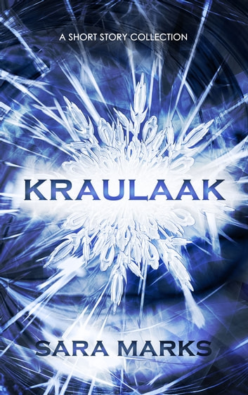 Kraulaak - Short Story Collection ebook by Sara Marks