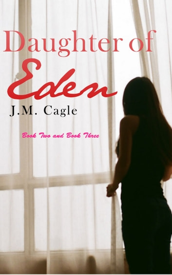 Daughter of Eden, Book Two and Book Three ebook by J.M. Cagle