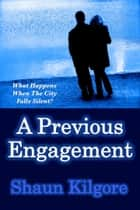 A Previous Engagement ebook by Shaun Kilgore