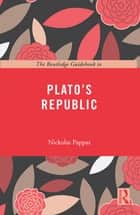 The Routledge Guidebook to Plato's Republic ebook by Nickolas Pappas