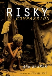 Risky Compassion ebook by Ash Barker,Ashley J. Barker