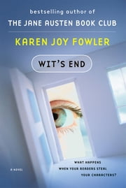Wit's End - A Novel ebook by Karen Joy Fowler