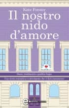 Il nostro nido d'amore eBook by Kate Forster