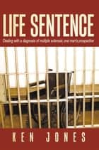 Life Sentence ebook by Ken Jones