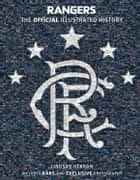 Rangers: Official Illustrated History - A Visual Celebration of 140 Glorious Years ebook by Lindsay Herron, Rangers Fc