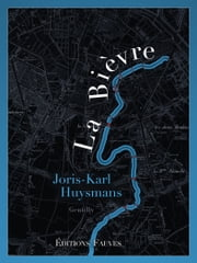 La Bièvre ebook by Joris-Karl Huysmans