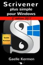 Scrivener plus simple pour Windows ebook by Gaelle Kermen