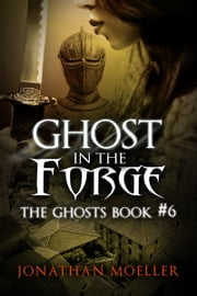 Ghost in the Forge ebook by Jonathan Moeller