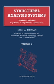 Structural Analysis Systems: Software - Hardware Capability - Compatibility - Applications ebook by Niku-Lari, A.