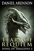 Tears of Requiem ebook by Daniel Arenson