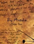 By Mistake ebook by Megan Derr