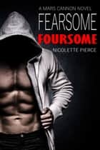 Fearsome Foursome ebook by Nicolette Pierce