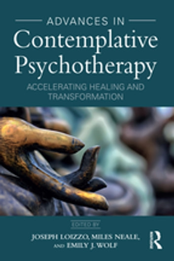 Advances in Contemplative Psychotherapy - Accelerating Healing and Transformation ebook by
