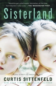 Sisterland - A Novel ebook by Curtis Sittenfeld