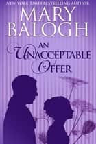 An Unacceptable Offer ebook by Mary Balogh