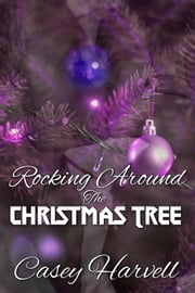 Rocking Around the Christmas Tree ebook by Casey Harvell