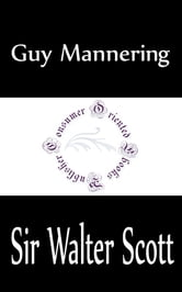 Guy Mannering (Complete) - The Astrologer ebook by Sir Walter Scott