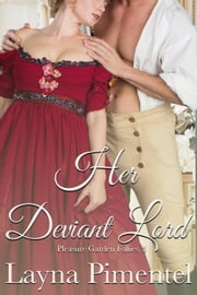Her Deviant Lord - Pleasure Garden Follies ebook by Layna Pimentel