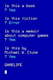 Gamelife - A Memoir ebook by Michael W. Clune