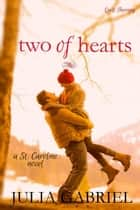Two of Hearts - St. Caroline Series, #3 ebook by Julia Gabriel