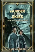Murder in the Skies - A Ritchie and Fitz Sci-Fi Murder Mystery ebook by Kate MacLeod
