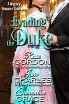 Evading the Duke ekitaplar by Jane Charles, Rose Gordon, Samantha Grace