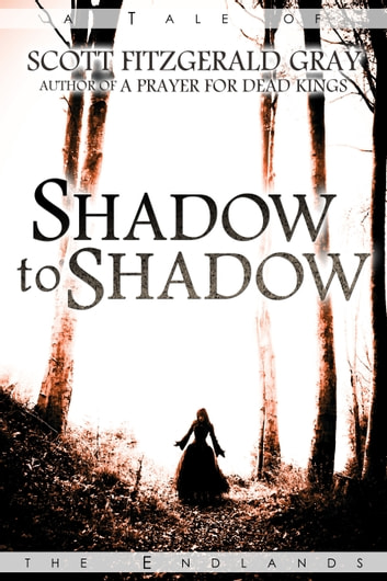 Shadow to Shadow ebook by Scott Fitzgerald Gray