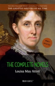 Louisa May Alcott: The Complete Novels ebook by Louisa May Alcott