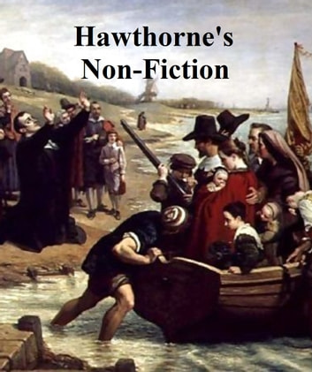 Nathaniel Hawthorne: Nine Non-Fiction Books 電子書 by Nathaniel Hawthorne