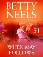 When May Follows (Betty Neels Collection) ebook by Betty Neels