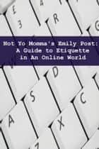 Not Yo Mama's Emily Post ebook by Minute Help Guides
