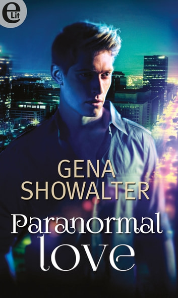 Paranormal love (eLit) eBook by Gena Showalter