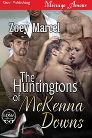 The Huntingtons of McKenna Downs ebook by Zoey Marcel
