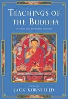 Teachings of the Buddha eBook by Jack Kornfield